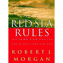 The Red Sea Rules The Same God Who Led You In Will Lead You Out by Morgan, Robert J. published by Thomas Nelson (2001)