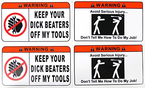 FOUR Sticker Decal Funny Toolbox Hardhat Skateboard Combo Pack Keep Your Dick Beaters Off My Tools and Don't Telling Me How To Do My Job