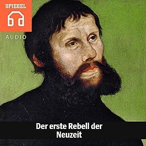 Der erste Rebell der Neuzeit Hörbuch