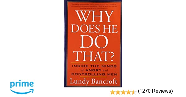 Why Does He Do That?: Inside the Minds of Angry and Controlling ...