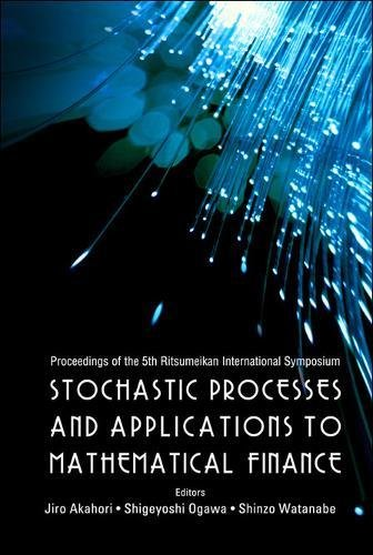 Stochastic Processes And Applications to Mathematical Finance: Proceedings of the 5th Ritsumeikan International Symposiu