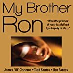 My Brother Ron | James C. Cisneros,Todd Santos,Ron Santos