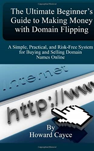 the ultimate beginner s guide to making money with domain flipping rh amazon com Domain Flipping PDF Domain Flipping Software