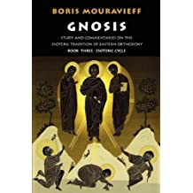 Gnosis: Study and Commentaries on the Esoteric Tradition of Eastern Orthodoxy