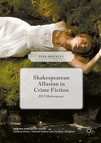Shakespearean Allusion in Crime Fiction: DCI Shakespeare (Palgrave Shakespeare Studies)