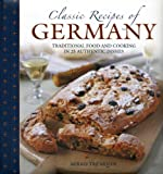 Classic Recipes of Germany%3A Traditiona