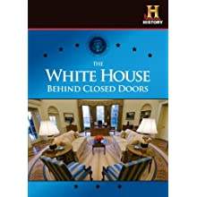 The White House: Behind Closed Doors (2008)