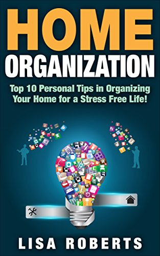 HOME ORGANIZATION: Top 10 Personal Tips in Organizing Your Home for on tips on organizing office files, tips for health, tips for family, tips for friends, hidden spaces in your home, tips to organize your bedroom, organizing bills and paperwork at home, tips for relationships, organizing office space at home, tips for marriage, spring cleaning your home, tips for parenting, tips for cooking, de clutter your home, redesign your home, tips for goal setting, tips for spring cleaning, tips on getting organized, decorating your home, tips for food,