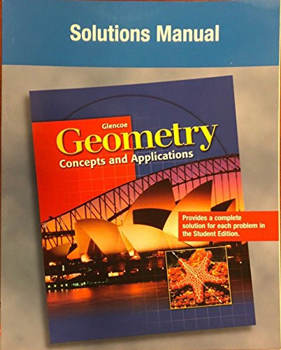 Glencoe Geometry - Concepts And Applications (Teacher): Teacher Solutions Manual -  McGraw-Hill, Teacher's Edition, Paperback