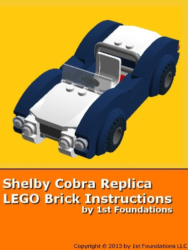 Shelby Cobra Replica - LEGO Brick Instructions by 1st Foundations ()