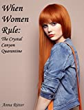When Women Rule: The Complete Novel