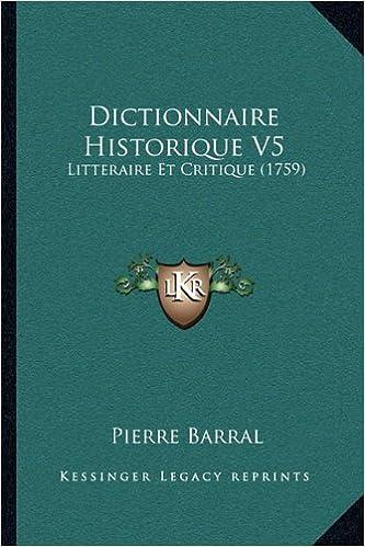 En ligne téléchargement gratuit Dictionnaire Historique V5: Litteraire Et Critique (1759) pdf epub