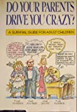 Do Your Parents Drive You Crazy?, Janet Dight, 0132186861