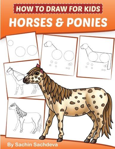 Arabian Horse Breeds - How to Draw for Kids (Horses & Ponies): An Easy STEP-BY-STEP Guide to Drawing different breeds of Horses and Ponies like Appaloosa,  Arabian, Dales ... Icelandic Horse and many more (Ages 6-12)
