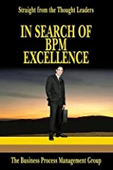 In Search Of Bpm Excellence: Straight From The Thought Leaders by Business Process Management Group (2005-04-30) Paperback