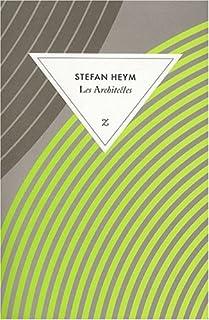 Les architectes : roman, Heym, Stefan