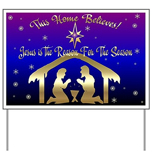 CafePress Jesus is the reason for the season Yard Sign Yard Sign, Vinyl Lawn Sign, Political Election Sign]()