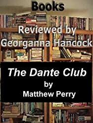 Review of THE DANTE CLUB by Matthew Pearl (Books Reviewed by Georganna Hancock)