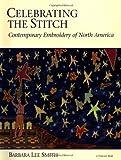 Celebrating the Stitch, Barbara Smith, 094239139X