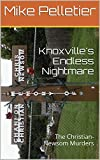 Knoxville's Endless Nightmare: The Christian-Newsom Murders