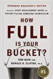 img - for How Full Is Your Bucket? Educator's Edition: Positive Strategies for Work and Life by Tom Rath, Donald O. Clifton(March 9, 2007) Hardcover book / textbook / text book