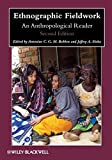 Ethnographic Fieldwork: An Anthropological Reader (Wiley Blackwell Anthologies in Social and Cultural Anthropology)