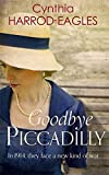 img - for Goodbye, Piccadilly: War at Home, 1914 book / textbook / text book