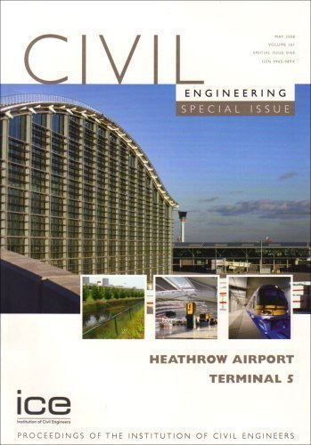Heathrow Airport Terminal (Heathrow Airport Terminal 5 (Civil Engineering Special Issue) published by Thomas Telford Ltd (2008))