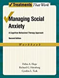 img - for Managing Social Anxiety: A Cognitive-Behavioral Therapy Approach (Treatments That Work) book / textbook / text book
