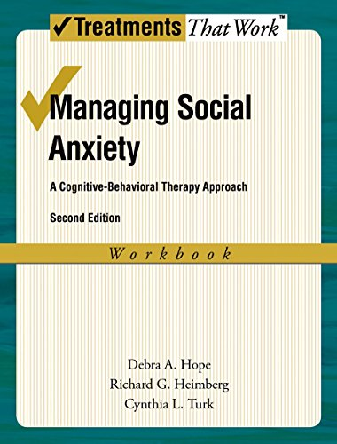 (Managing Social Anxiety: A Cognitive-Behavioral Therapy Approach (Treatments That Work) )