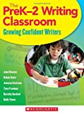 img - for The PreK 2 Writing Classroom: Growing Confident Writers book / textbook / text book