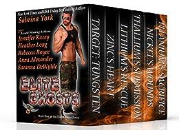 Elite Ghosts: Six-Novel Cohesive Military Romance Boxed Set (Elite Warriors Book 2) by [York, Sabrina, Kacey, Jennifer, Long, Heather, DeWylde, Saranna, Royce, Rebecca, Alexander, Anna]