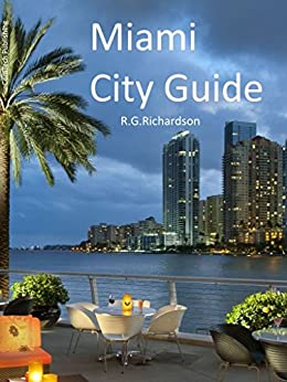 Miami City Guide (Waterfront Series Book 32) by [Richardson, R.G.]