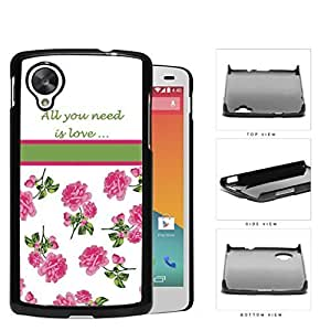 All You Need Is Love Quote With Pink Roses Hard Plastic Snap On Cell Phone Case LG Nexus 5