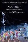 Postdevelopment in Practice (Routledge Critical Development Studies)