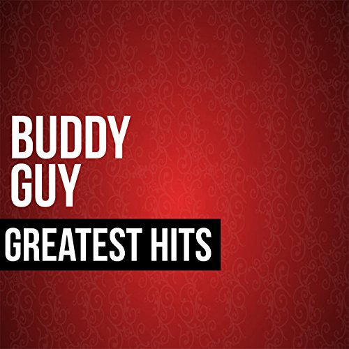 Buddy Guy Greatest Hits