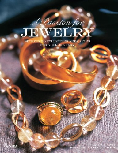 A Passion For Jewelry: Secrets to Collecting, Understanding, and Caring for Your Jewelry pdf epub
