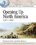 Opening up North America, 1497-1800, Caroline Cox and Ken Albala, 0816052611