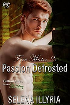 Fire Mates 2: Passion Defrosted by [Illyria, Selena]