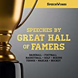 Speeches by Great Hall of Famers: Baseball-Football-Basketball-Golf-Boxing-Tennis-Nascar-Hockey: Library Edition