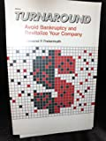 img - for Turnaround: Avoid Bankruptcy and Revitalize Your Company book / textbook / text book
