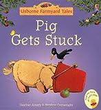 Pig Gets Stuck (Mini Farmyard Tales)