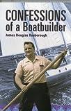 Confessions of a Boatbuilder, James D. Rosborough, 1574091271