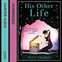 His Other Life Audiobook by Beth Thomas Narrated by Jane Collingwood
