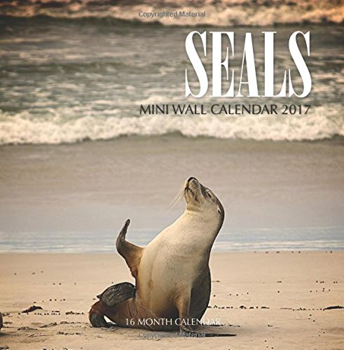 Seals Mini Wall Calendar 2017: 16 Month Calendar pdf