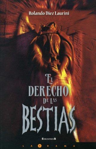 El derecho de las bestias (Latrama) (Spanish Edition) - Rolando Diez