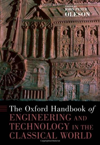 The Oxford Handbook of Engineering and Technology in the Classical World (Oxford Handbooks) by John Peter Oleson (2008-01-01)