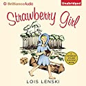 Strawberry Girl Audiobook by Lois Lenski Narrated by Natalie Ross