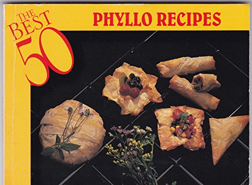 The Best 50 Phyllo Recipes (Best 50)