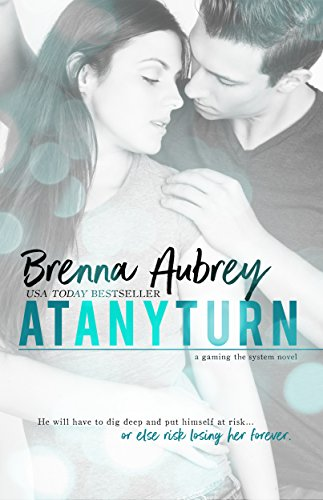 At Any Turn: A Billionaire Romance (Gaming The System Book 2)